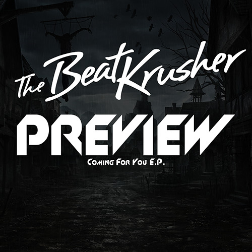 The BeatKrusher Ft. Morris Lane - Coming For You (Official Preview)