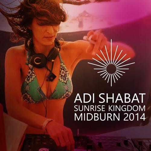 Adi Shabat - Re:Feel / Sunrise Kingdom @midburn 2014
