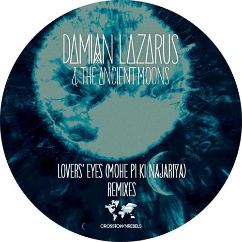 CRM127 Damian Lazarus & The Ancient Moons -  Lovers' Eyes (Mohe Pi Ki Najariya)(SIS Remix)