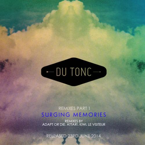 Du Tonc - Surging Memories (ATTAR! Remix)