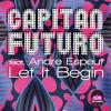 Capitan Futuro feat Andre Espeut - Let It Begin (Original Mix)