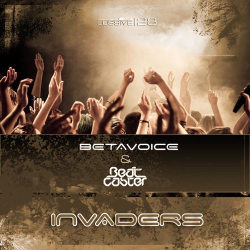 Betavoice & The Beatcaster - Invaders (Radio Edit)