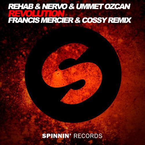 R3hab, Nervo, Ummet Ozcan – Revolution (Francis Mercier & Cossy Deep Remix)