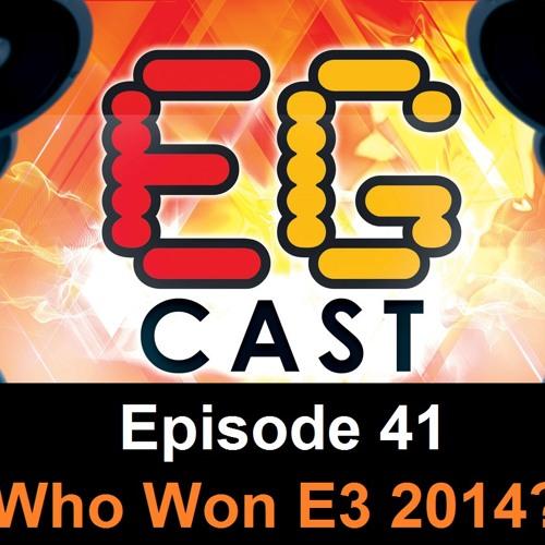 EGCast: Episode 41 - من فاز في حدث E3 2014؟