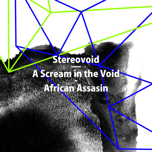 Stereovoid - 01 - A Scream In The Void