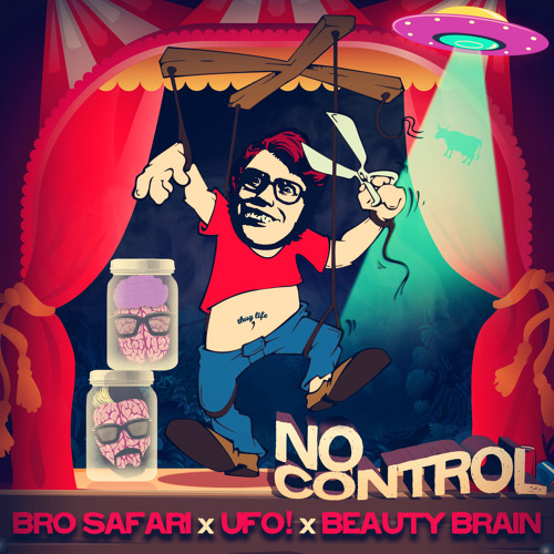 Bro Safari x UFO! x Beauty Brain - No Control [FREE DOWNLOAD]