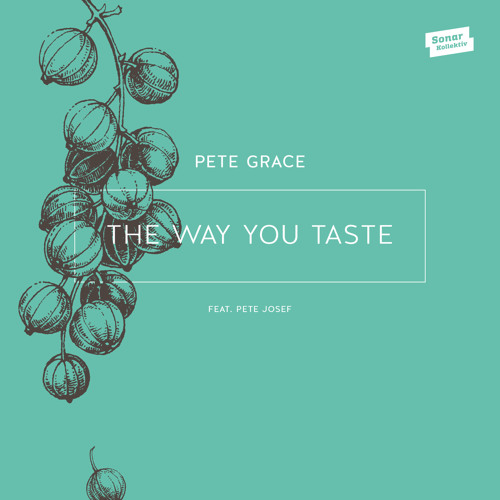 01 - Pete Grace - The Way You Taste Feat. Pete Josef