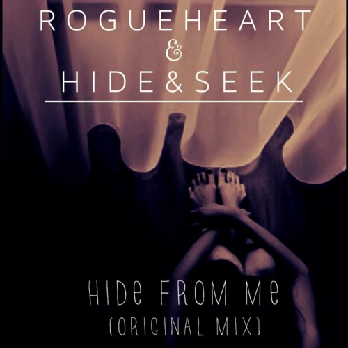 RogueHeart & Hide&Seek - Hide From Me (Original Mix) [Xylo Music]