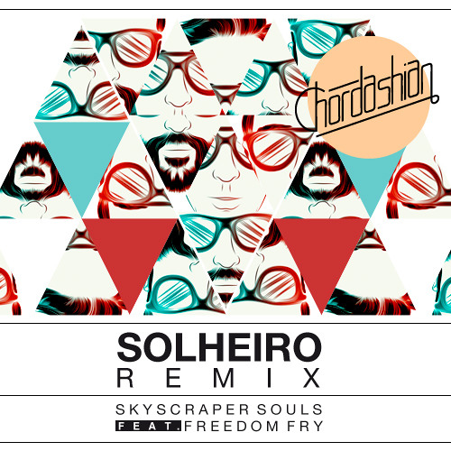Chordashian - Skyscraper Souls Feat. Freedom Fry (Solheiro Remix) (Free Download)