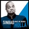 Diabetes & Vegetarians | SINBAD | Make Me Wanna Holla