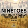 Ninetoes Feat. James Newman - Silver And Gold (Finder Remix)