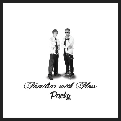Packy - Familiar With Floss