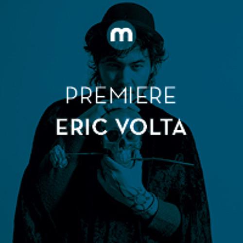 Premiere: Eric Volta 'Dreams Don't Turn To Dust' feat Monolitio