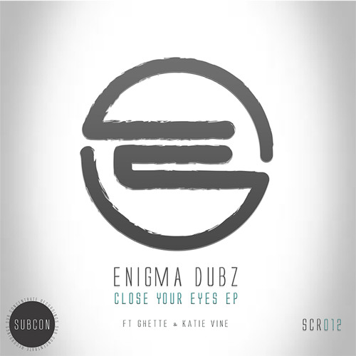 ENiGMA Dubz ft. Ghette - Close Your Eyes (OUT NOW)