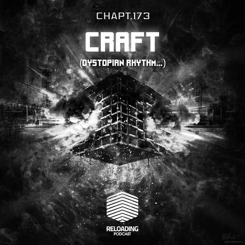 Craft - Reloading Podcast Chapt.173 - Recorded at Sudaka Club (Mexico City) On May 9th 2014
