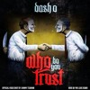 Dash O - Who Do You Love Remix (Who Do You Trust)