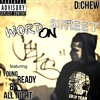 D.Chew| Word On Street ft. Young Ready & All Night