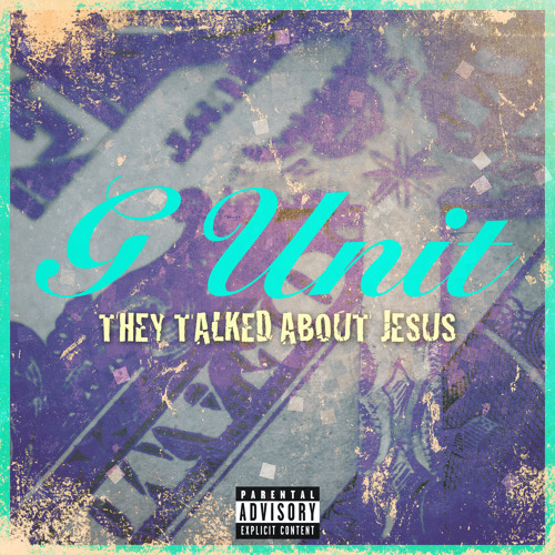G-Unit - They Talked About Jesus
