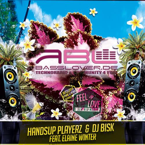 Handsup Playerz & DJ Bisk feat. Elaine Winter - Feel in Love (Basslover Allstars & DJ Bonzaii Remix)