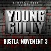 Download Young Gully - Never Afraid - Hustla Movement 3 Mp3