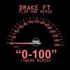 0 - 100 - Drake - DJ Flip - One - Exclusive Twerkathon Remix - 100BPM