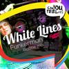 White Lines Funkerman Fame Mix [Free Download]