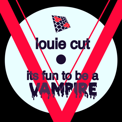 Louie Cut - Fun To Be A Vampire (Original Mix)