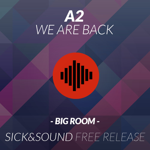 A2 - We Are Back