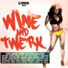 DJ MOB HIGH - DI WINE PART - WINE AND TWERK MIX CD SERIES JUNE 2K14