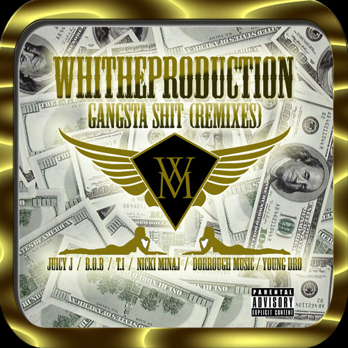 Whitheproduction - Gangsta Shit (REMIXES)