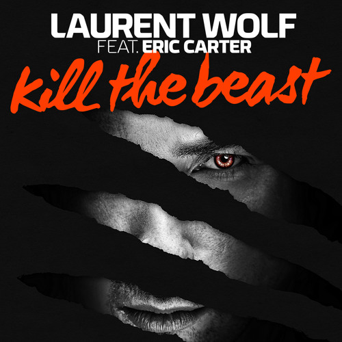 Laurent Wolf - Kill The Beast