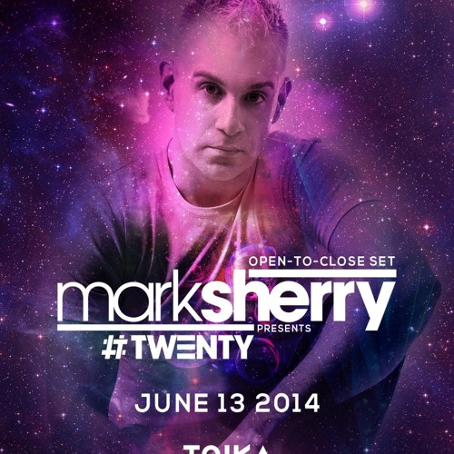 Mark Sherry pres #TWENTY @ Toika (Ozmozis - Toronto) [6 hour Open-To-Close set] 13/06/14