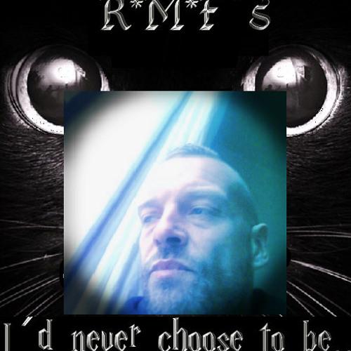 I´d never choose to be...  R*M*F´s  - MGCpd - Cuuuli D - remix factor..