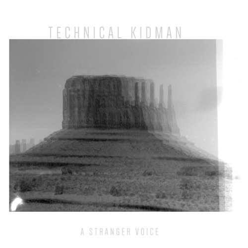 Technical Kidman — A Stranger Voice