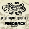 The Rasmus VS FiveAM - In The Shadow MNML Life (FEEDBACK MASHUP)  FREE DOWNLOAD