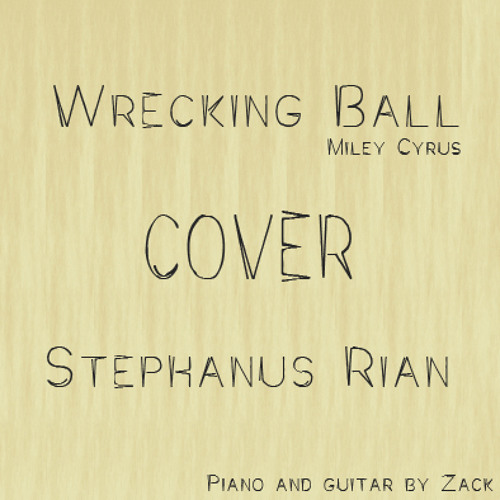 Miley Cyrus - Wrecking Ball cover @StephanusRian Piano & Guitar By Zack