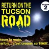 RETURN ON THE TUCSON ROAD  épisode#21 (final saison 2)
