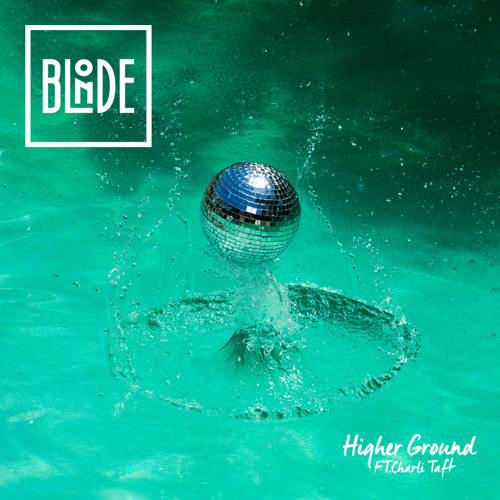 Blonde - Higher Ground (feat. Charli Taft)