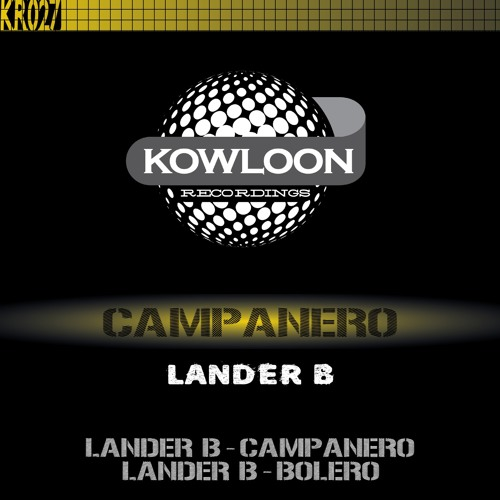 Kowloon recordings -Lander B ( Bolero) 6/08/2014 Soundcloud Edit
