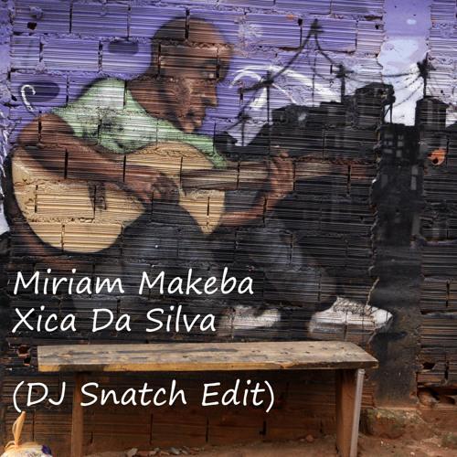 Miriam Makeba - Xica Da Silva (DJ Snatch Edit)