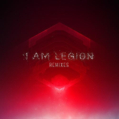 I Am Legion Remixes [OUT NOW]