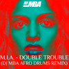 M.I.A. - Double Trouble (DJ MBA Afro Drums Remix)