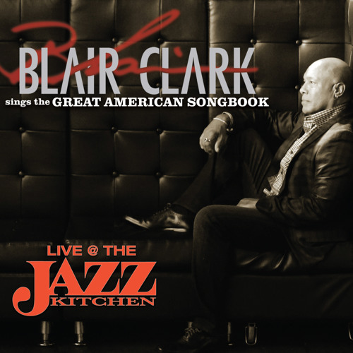 Blair Clark sings The Great American Songbook