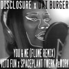 Disclosure x Dai Burger - You & Me (Flume Remix - Vito Fun x SpacePlant Twerk ReWork)