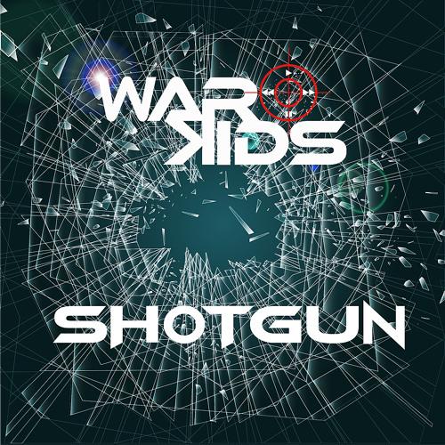 Warkids - Shotgun (Original Mix)