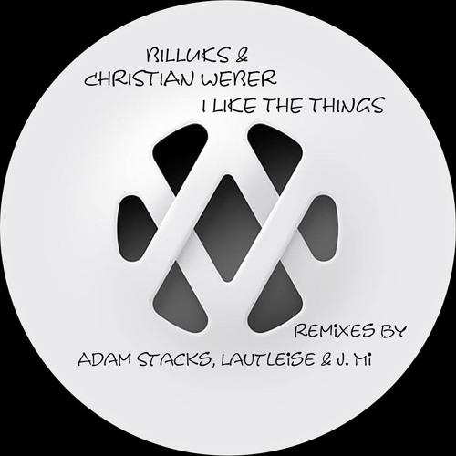 Billuks & Christian Weber - I Like The Things (Adam Stacks Chord Me If You Can Remix)