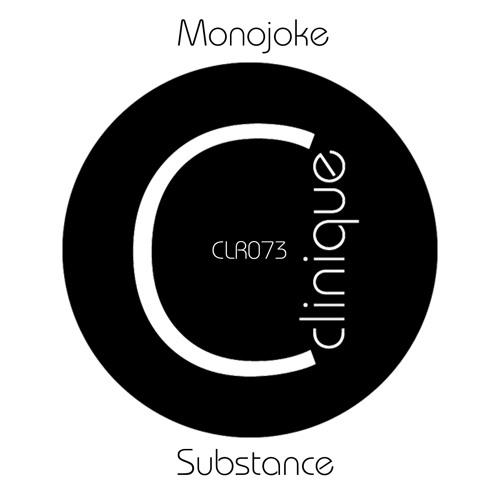 [CLR073] - Monojoke - Substance EP