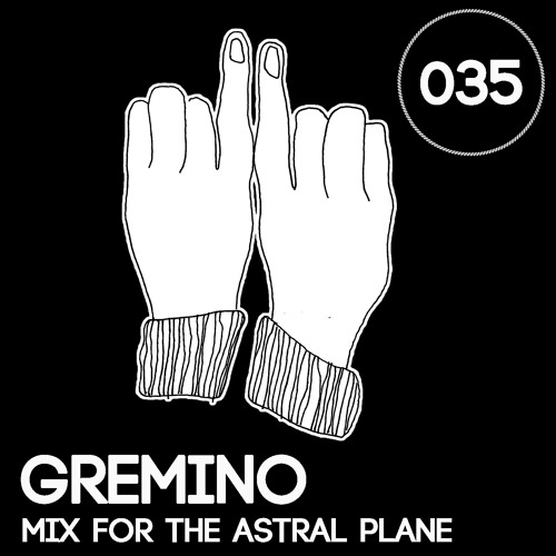 Gremino Mix For The Astral Plane