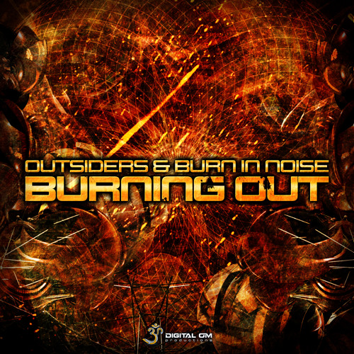 Outsiders Vs. Burn In Noise - Burning Out (Sample)