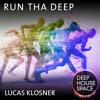 Deep House Space 27: Run tha Deep (Lucas Klosner)